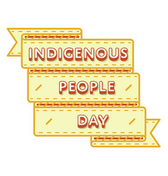 Indigenous people day greeting emblem vector