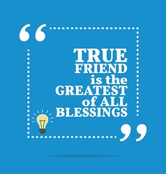 Inspirational motivational quote true friend is vector