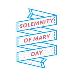 Solemnity of mary day greeting emblem vector