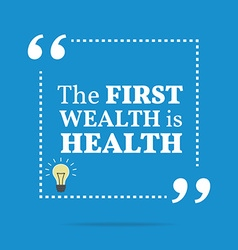 Inspirational motivational quote the first wealth vector
