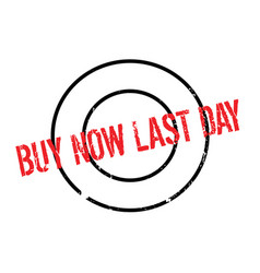 Buy now last day rubber stamp vector