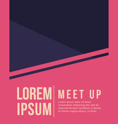 Cool colorful background design card for meet up vector