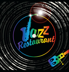 Inscription jazz restaurant with sax on vinyl vector