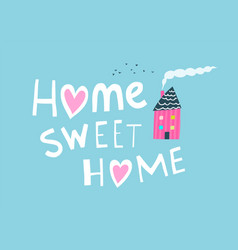 Home sweet hime primitive graphic quote lettering vector