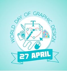 27 April World Day of Graphic Design vector image vector image