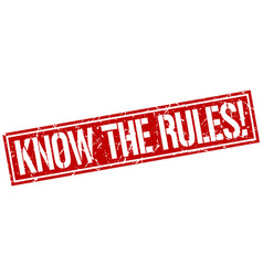Know the rules square grunge stamp vector