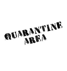 Quarantine area rubber stamp vector