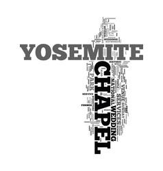 Yosemite chapel text word cloud concept vector