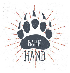 Bear claw bear footprint with lettering bare hand vector