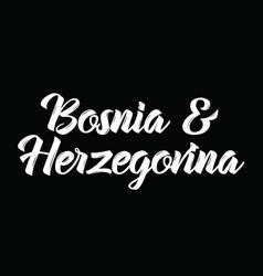 bosnia and herzegovina text design vector image vector image
