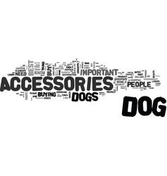 Best dog accessories text word cloud concept vector