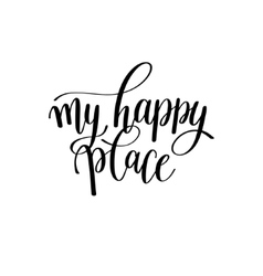 my happy place black and white hand written vector image