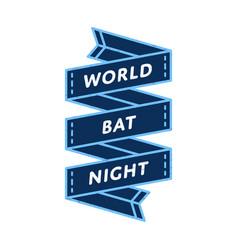 World bat night day greeting emblem vector