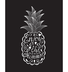 Pineapple with motivational inscription enjoy the vector
