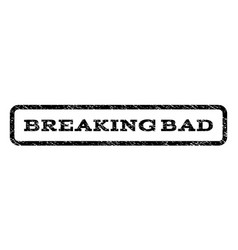 Breaking bad watermark stamp vector
