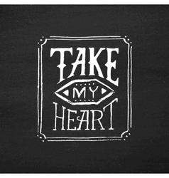 Take my heart vintage text typography vector