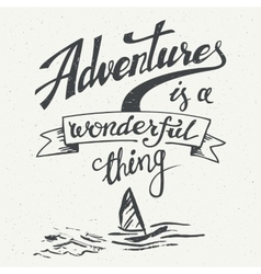 Adventures is a wonderful thing vintage poster vector