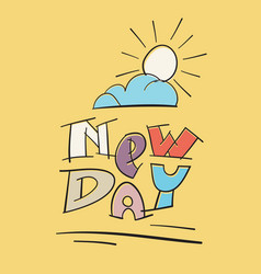 New day handwritten motivational vector