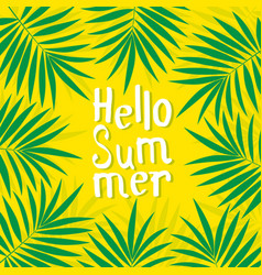 poster with palm leaf and lettering hello summer vector image