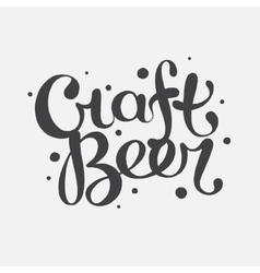 Hand drawn lettering craft beer text vector image vector image