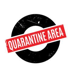 Quarantine area rubber stamp vector