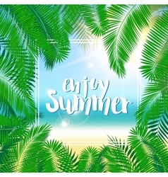 Tropical summer background palm leaves and frame vector