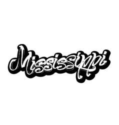 Mississippi sticker modern calligraphy hand vector