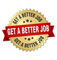 Get a better job round isolated gold badge vector
