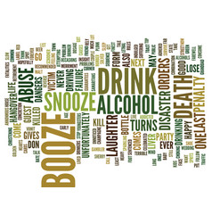The booze snooze alcohol abuse text background vector