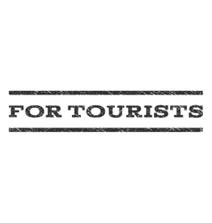 For Tourists Watermark Stamp vector image vector image