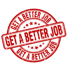 Get a better job red grunge stamp vector