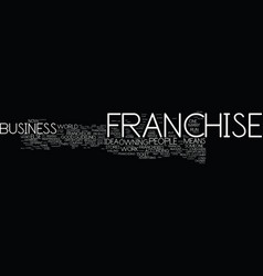 Franchise ownership a balanced look text vector