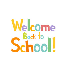 welcome back to school funny letters vector image vector image