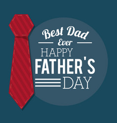 Fathers day card best dad ever tie decoration vector