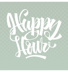 Happy Hour Brush Lettering Calligraphy vector image