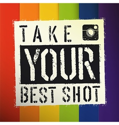 Take you best shot poster with colorful rainbow vector