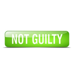 Not guilty green square 3d realistic isolated web vector