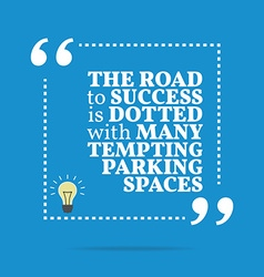 Inspirational motivational quote the road to vector