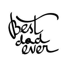 Best dad ever hand-written lettering t vector