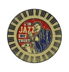 In jazz we trust vector