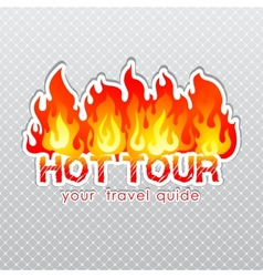 Travel agency hot tour burn label vector image