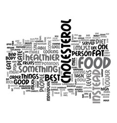 best food to lower cholesterol diet text word vector image vector image