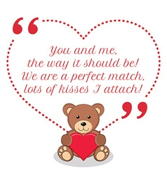 Inspirational love quote You and me the way it vector image