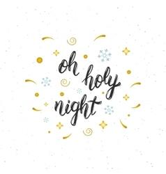 Oh holy night hand written modern brush lettering vector