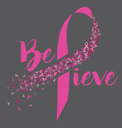 Breast cancer believe design vector