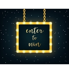 Enter to win golden sign on marquee lights board vector