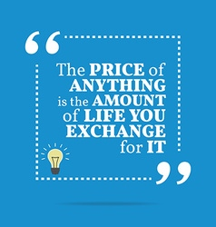 Inspirational motivational quote the price of vector