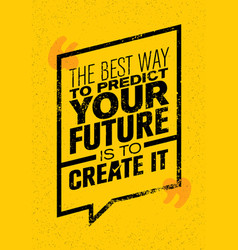the best way to predict your future is to create vector image