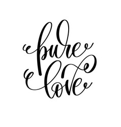 Pure love hand lettering romantic quote to vector