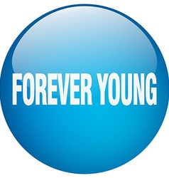 Forever young blue round gel isolated push button vector